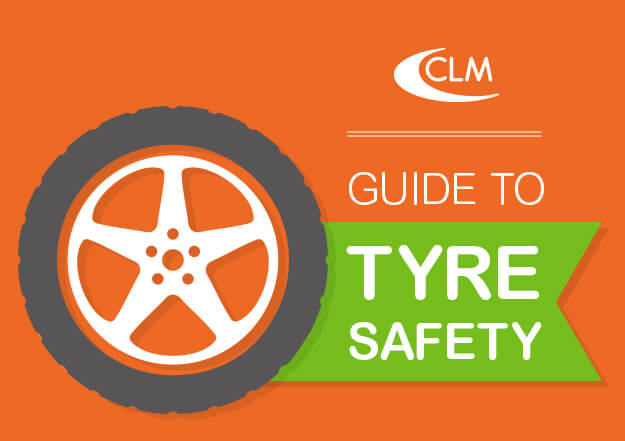CLM Road Safety tyre safety guide